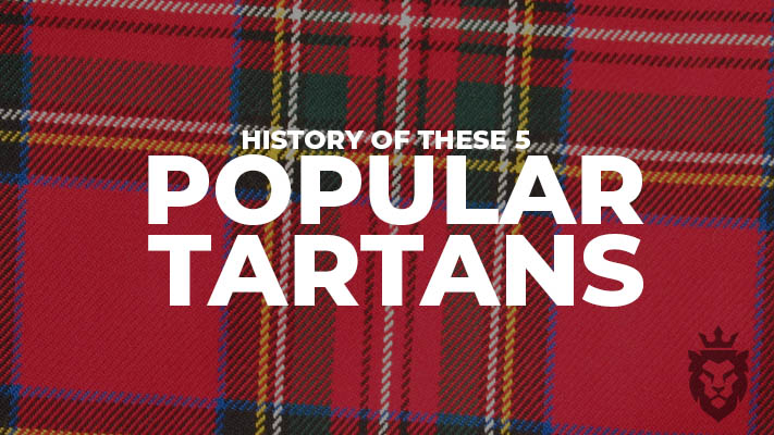 popular tartans, famous tartans, tartan patterns, royal stewart, hamilton grey, mackenzie tartan,